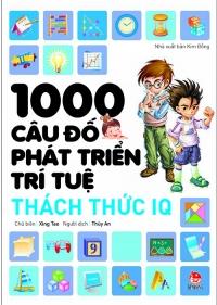 1000 câu đố phát triển trí tuệ - Thách thức IQ