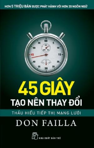 45 GIÂY TẠO NÊN THAY ĐỔI: THẤU HIỂU TIẾP THỊ MẠNG LƯỚI