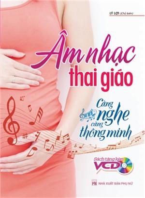 Âm nhạc Thai giáo - càng nghe càng thông minh - B62