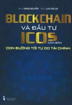 Blockchain Và Đầu Tư ICOS Căn Bản - Con Đường Tới Tự Do Tài Chính