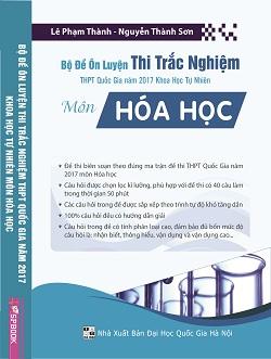 Bộ đề Ôn luyện thi trắc nghiệm THPT Quốc gia năm 2017 KHTN môn Hóa học