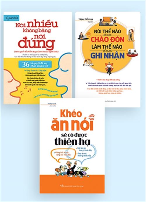 Combo Khéo ăn nói sẽ có được thiên hạ + Nói thế nào để được chào đón + Nói nhiều không bằng nói đúng