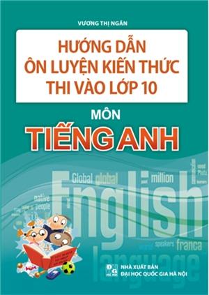 Hướng dẫn ôn luyện kiến thức thi vào lớp 10 môn Tiếng Anh