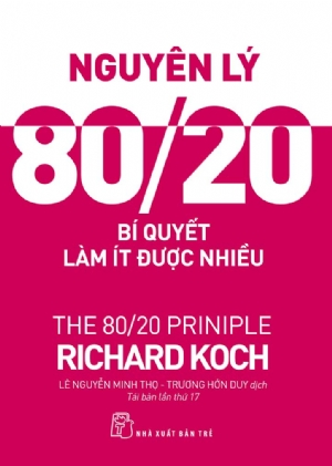 NGUYÊN LÝ 80/20 - BÍ QUYẾT LÀM ÍT ĐƯỢC NHIỀU (2017)