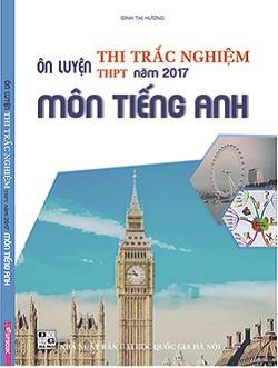 Ôn luyện thi trắc nghiệm THPT năm 2017 môn Tiếng Anh