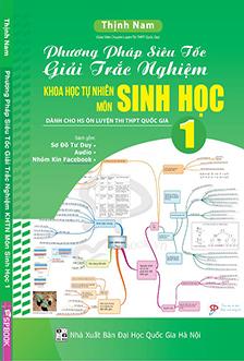 Phương pháp siêu tốc giải trắc nghiệm Khoa học tự nhiên môn Sinh học tập 1