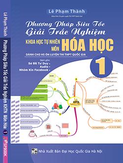 Phương pháp siêu tốc giải trắc nghiệm KHTN môn Hóa học tập 1