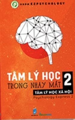 Tâm lý học trong nháy mắt - Tập 2 tâm lý học xã hội