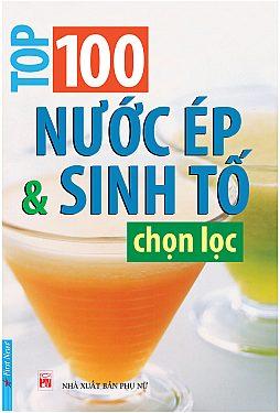 TOP 100 NƯỚC ÉP VÀ SINH TỐ CHỌN LỌC