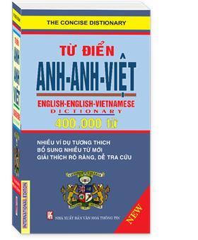 Từ điển Anh - Anh - Việt 400.000 từ ( Bìa Mềm)