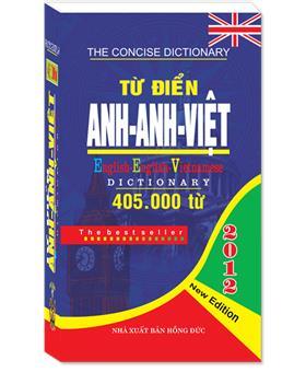 Từ điển Anh - Anh - Việt 405.000 từ ( Bìa Mềm )
